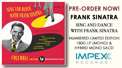 Preorder today from Impex Records! Sing and Dance with Frank Sinatra: Numbered Limited Edition, 180g LP, & Hybrid mono SACD